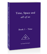 Time, Space and all of us - Book 1 - Time by Serge Benhayon