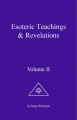 Esoteric Teachings & Revelations - Volume II