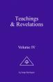 Teachings & Revelations Vol IV