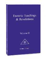 Esoteric Teachings & Revelations Volume II